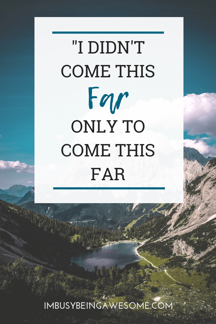 Motivational quote for Motivation Monday. I didn't come this far only to come this far. Inspiration for writers.