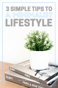 3 Simple Steps to Minimalist Living