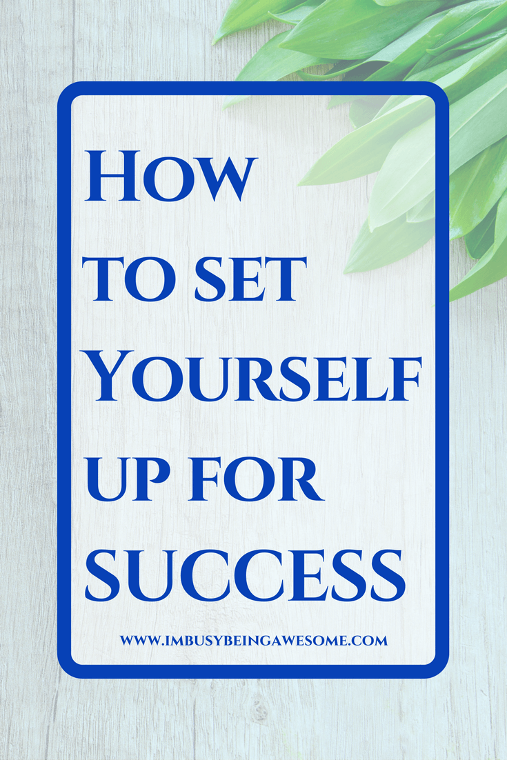 How to set yourself up for success
