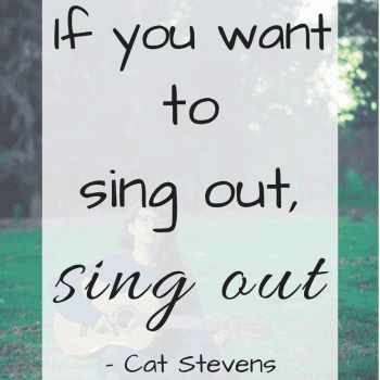 Motivation Monday | If you want to sing out