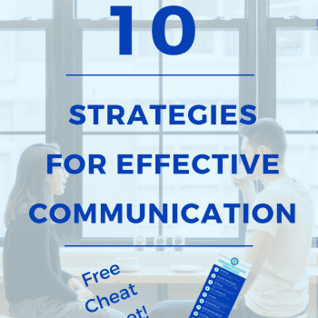 10 Strategies for Effective Communication, work place, home, relationship, spouse, partner, friend, children, daughter, son