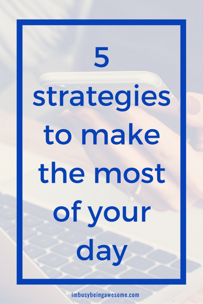 5 strategies to make the most of your day. productivity, time management, happiness, success, planner, time blocking, #planner #schedule #timemanagement #organization #strategy #happiness #productivity