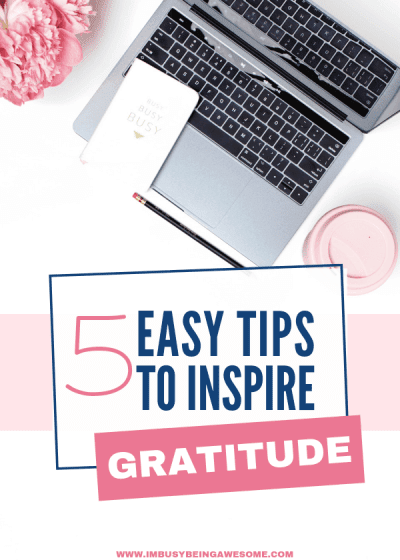 5 easy tips to inspire gratitude