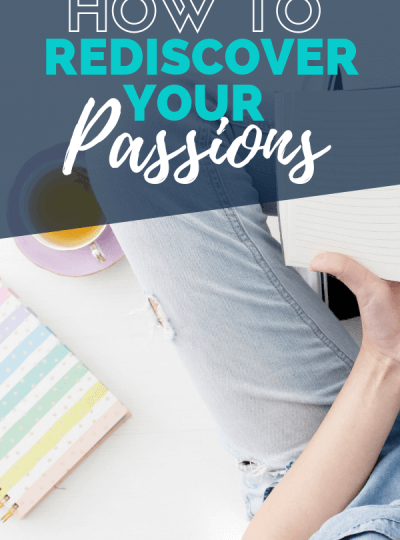 how to rediscover your passions