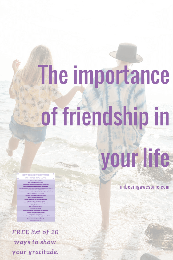 The Importance of Friendship in Our Lives, gratitude, happiness, appreciation, love, care, kindness, reach out, demonstrate,