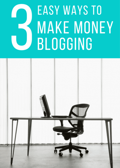 3 easy ways to make money blogging. blogger, income, finance, salary, make a living, goals, blogging tips, blogging advice, strategies #blogging #blogger #income #makemoneyblogging #bloggingtips #advice