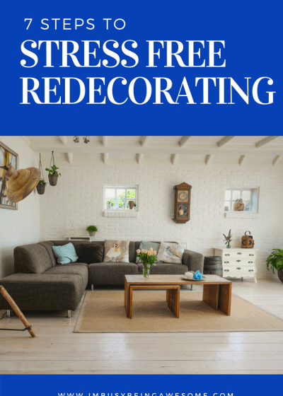 7 steps to stress free redecorating. stress management, stress relief, productivity, to do, schedule, scheduling, DIY, dream home, decorating, decoration, success, easy, #stressmanagement #stressrelief #productivity #todo #schedule #scheduling #DIY #dreamhome #decorating #decoration #success #easy, #icandoit #getitdone #yesican #igotthis