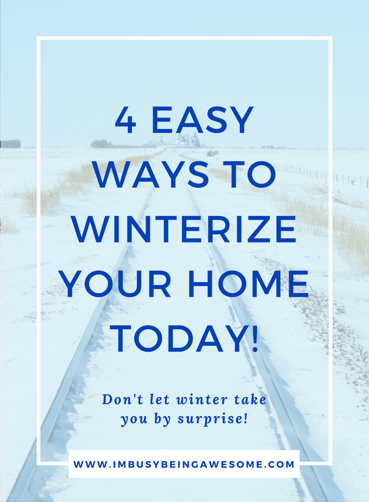 Winterize Your Home With 4 Simple Strategies I M Busy