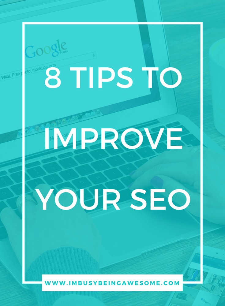 8 easy tips to improve your SEO. blogging tips, search engine optimization, SEO, strategies, blogger, entrepreneur, website, tips and tricks, success, make money blogging #bloggingtips #searchengineoptimization#SEO #strategies #blogger #entrepreneur #website #tipsandtricks #success #makemoneyblogging