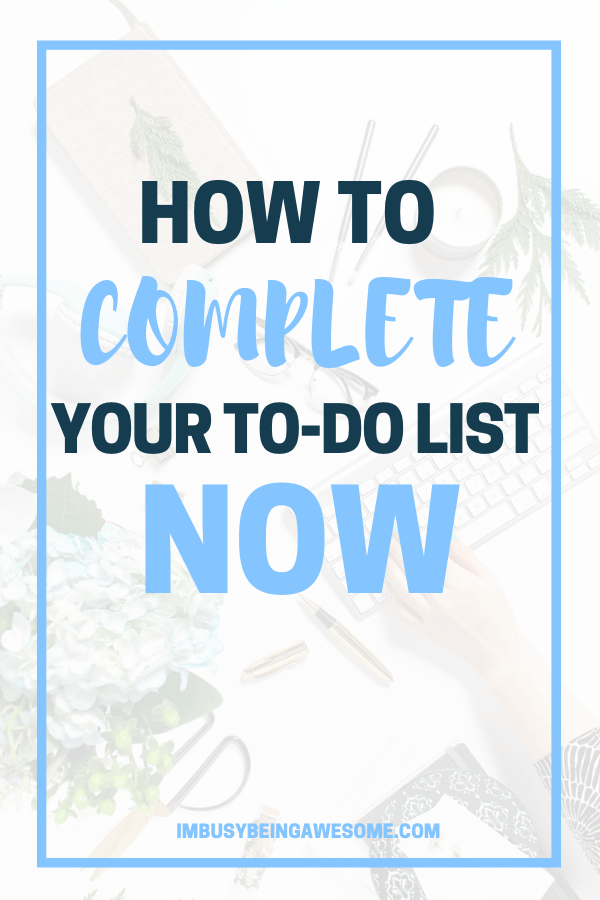 How to complete your to-do list now