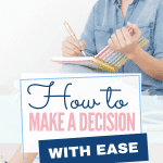 How to make a decision with ease