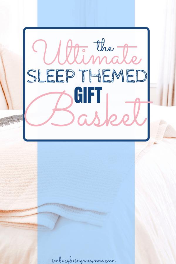 Sleep themed gift basket