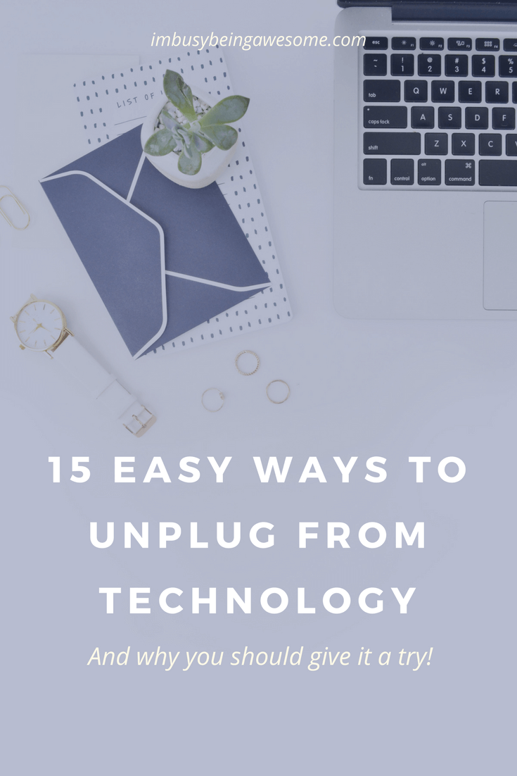 15 Tips to Unplug From Technology (And Why You Should Give It A Try!) #unplug #distractions #productivity #mindfulness #presence #simplify #technology #onlinedistraction #organization #worklifebalance how to avoid distraction, productivity, mindfulness, presence, simplify, organization, distractions, unplug, technology, work life balance