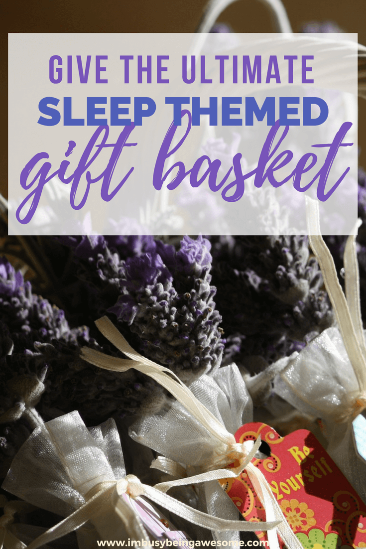 Give The Ultimate Sleep Themed Gift Basket. Birthday, Present, Theme, Gift basket, Sleep, Rest, Self care, Self love, Happiness, Love, Birthday present, Mother's Day, Gift for her, SAHM, #birthday #present #birthdaypresent #giftbasket #mothersday #giftforher #mom #mother #selfcare #selflove #rest #relaxation #goodnight