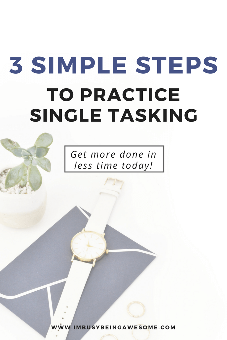 3 Ways to Practice Single Tasking Productivity tips, get more done, work life balance, todo list, time management, organization, single tasking, multitasking, distraction, success, entrepreneur, blogger #productivitytips, getmoredone, #worklifebalance #todolist #timemanagement #organization #singletasking #multitasking #distraction #success #entrepreneur #blogger