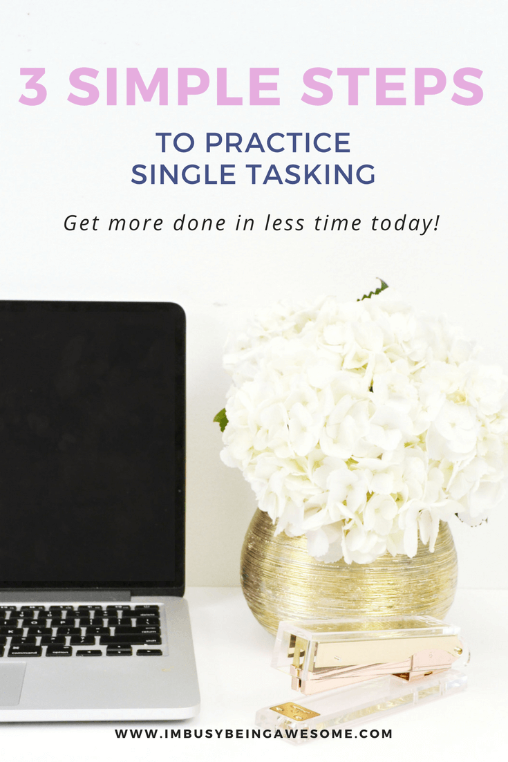 3 Ways to Practice Single Tasking Productivity tips, get more done, work life balance, todo list, time management, organization, single tasking, multitasking, distraction, success, entrepreneur, blogger #productivitytips, getmoredone, #worklifebalance #todolist #timemanagement #organization #singletasking #multitasking #distraction #success #entrepreneur #blogger #timeblocking time blocking