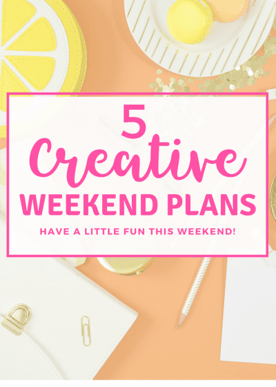 5 Fun and Creative Activities to do this Weekend. Creativity, no spend weekend, fun, family, vacation, long weekend, frugal, cheap, thrifty, date night, #creativity, #nospendweekend #fun #family #vacation #longweekend #frugal #cheap #thrify #datenight #adventure