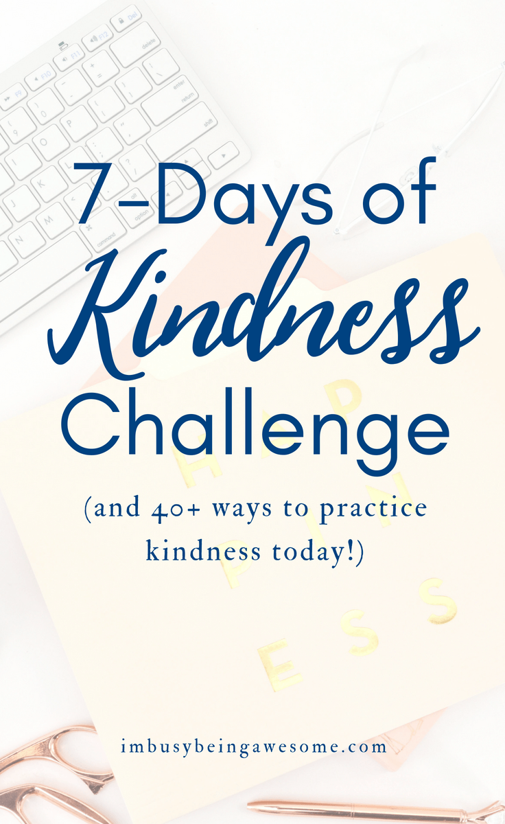 Practicing Kindness: 7 Day Kindness Challenge Loving kindness, random acts of kindness, anonymous acts of kindness, spread the love, share the love, kindness meditation, kindness challenge, #lovingkindness, randomactsofkindness #anonymousactsofkindness #7daysofkindness #sharethelove #spreadthelove #kindness #mindfulness