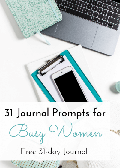 31 Journal Prompts for Busy Women