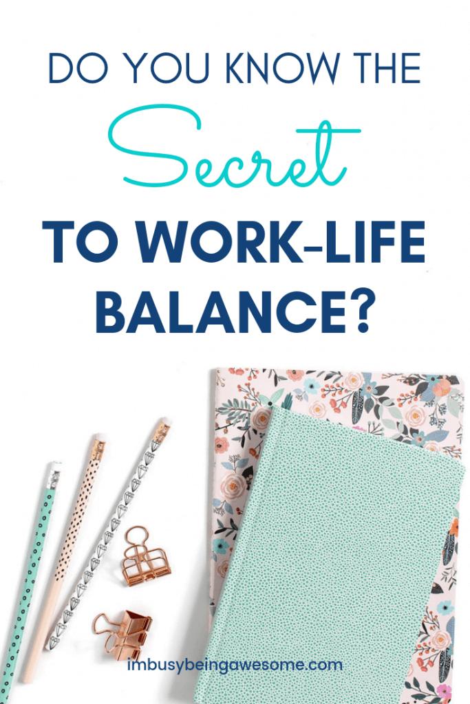 Do you know the secret to work life harmony