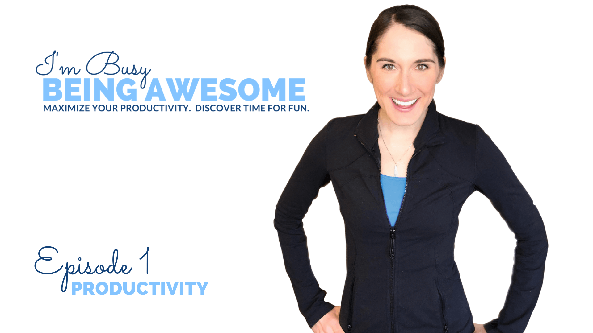 Episode 1: Three Tips You Need to Easily Increase Your Productivity