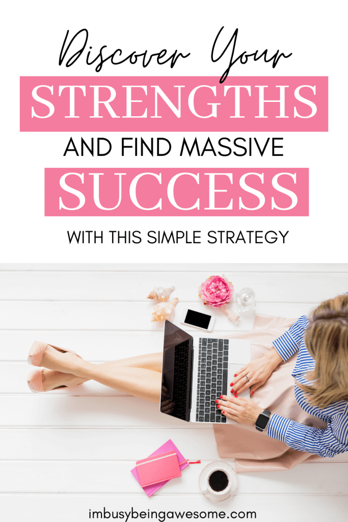 How To Use Your Strengths And Weaknesses For Massive Success I M Busy Being Awesome